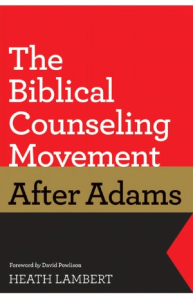 The-Biblical-Counseling-Movement-After-Adams