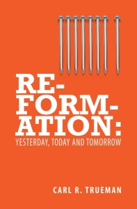Reformation: Yesterday, Today, Tomorrow