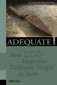 Adequate! How God Empowers Ordinary People To Serve