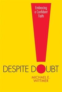 Despite Doubt