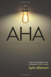 AHA: Awakening. Honest. Action: The God Moment That Changes Everything