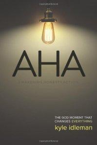AHA: Awakening. Honest. Action: The God Moment That Changes Everything