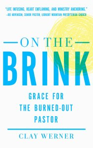 On the Brink: Grace for the Burn-out Pastor