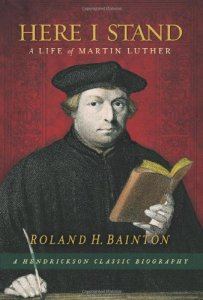 Here I Stand: A Life of Martin Luther