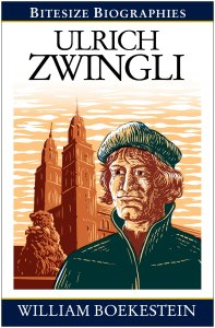 Ulrich Zwingli by William Boekestein