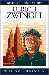 Ulrich Zwingli by William Boekestein