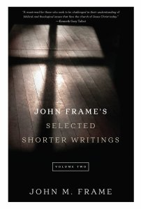 John Frame Shorter Writing, Volume 2