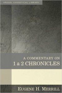 Commentary on 1 & 2 Chronicles (Kregel Exegetical Library)