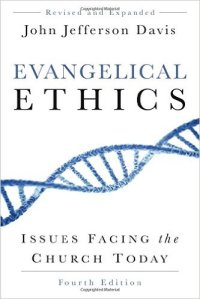 Evangelical Ethics: Issues Facing the Church Today, Fourth Edition